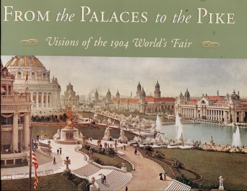From the Palaces to the Pike: Visions of the 1904 World's Fair