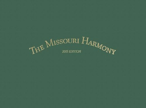 9781883982546: The Missouri Harmony: Or a Choice Collection of Psalm Tunes, Hymns, and Anthems