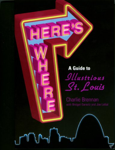 9781883982577: Here's Where: A Guide to Illustrious St. Louis