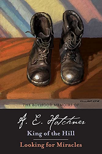 The Boyhood Memoirs of A. E. Hotchner: King of the Hill / Looking for Miracles