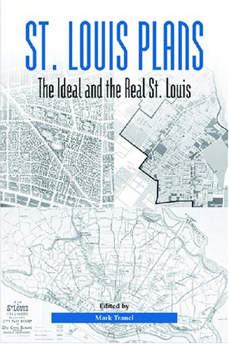 9781883982614: St. Louis Plans: The Ideal and the Real St. Louis