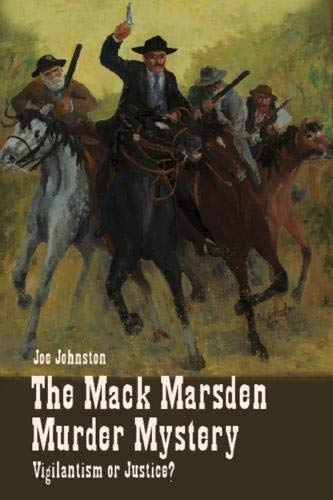 The Mack Marsden Murder Mystery: Vigilantism or: Joe Johnston
