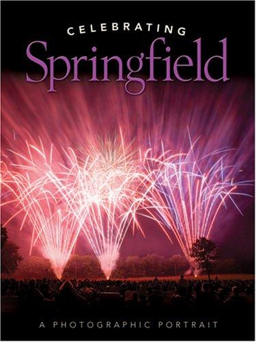 9781883987305: Celebrating Springfield -- A Photographic Portrait