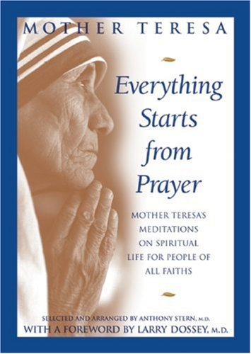 Everything Starts from Prayer: Mother Teresa's Meditations: Mother Teresa, Anthony,