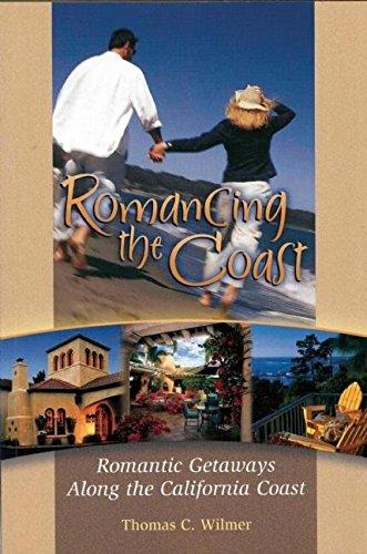 9781883991715: Romancing the Coast: Romantic Getaways Along the California Coast