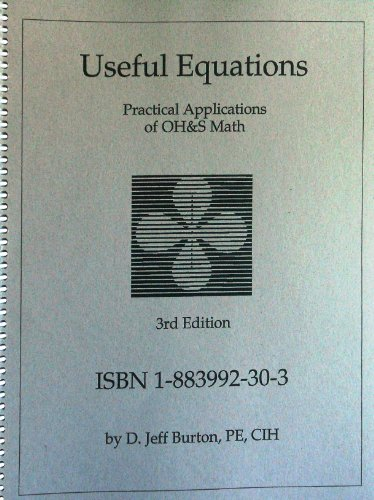 Useful Equations: Practical Applications of OH & S Math: Burton, D. Jeff