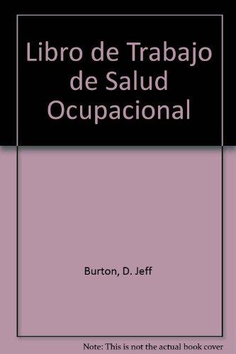 Libro de Trabajo de Salud Ocupacional (Spanish Edition): D. Jeff Burton