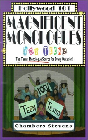 Magnificent Monologues for Teens: The Teens' Monologue: Stevens, Chambers