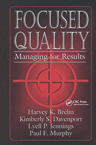 Focused Quality Managing for Results