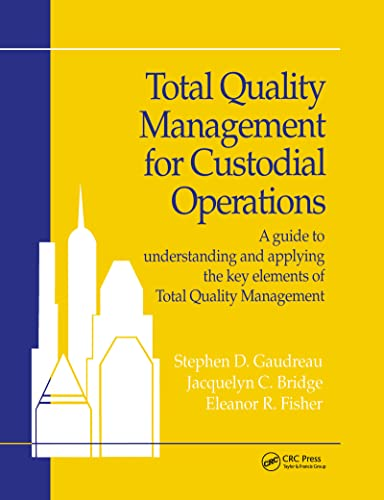 9781884015519: Total Quality Management for Custodial Operations: A Guide to Understanding and Applying the Key Elements of Total Quality Management