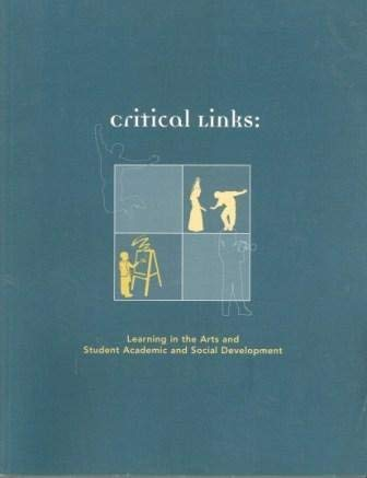 9781884037788: Critical Links: Learning in the Arts and Student Academic and Social Development