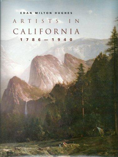 ARTISTS IN CALIFORNIA 1786-1940 (Third Edition, Revised: Hughes, Edan Milton
