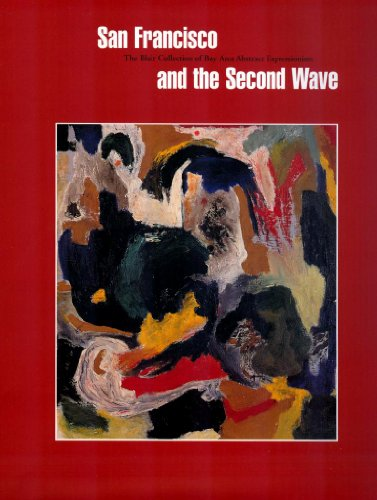 9781884038099: San Francisco and the Second Wave: The Blair Collection of Bay Area Abstract Expressionism