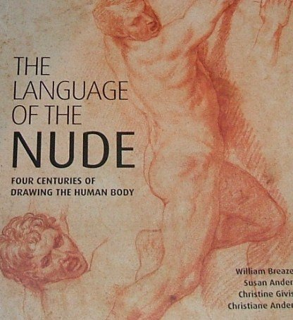 9781884038167: The Language of the Nude: Four Centuries of Drawing the Human Body