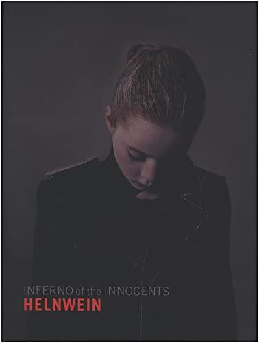 Gottfried Helnwein: Inferno of the Innocents: Diana L. Daniels, Mark Van Proyen