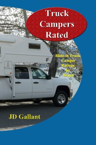 Truck Campers Rated: Ratings for Slide-in Truck: Gallant, JD