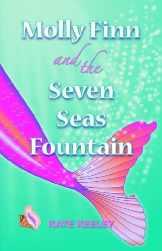 Molly Finn and the Seven Seas Fountain: Kate Keeley