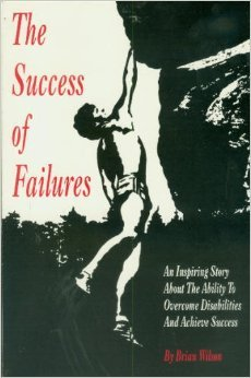 The success of failures: A true story of a learning disabled student (1884063144) by Brian Wilson