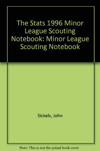 The Stats 1996 Minor League Scouting Notebook: Sickels, John