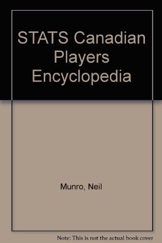 Stats Canadian Players Encyclopedia The Complete Statistical Record of the Canadians Who Played i...