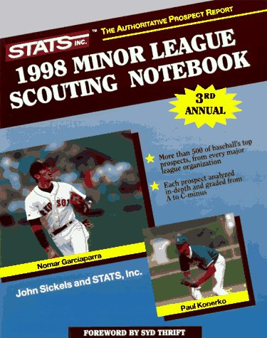 The STATS 1998 Minor League Scouting Notebook: Sickels, John