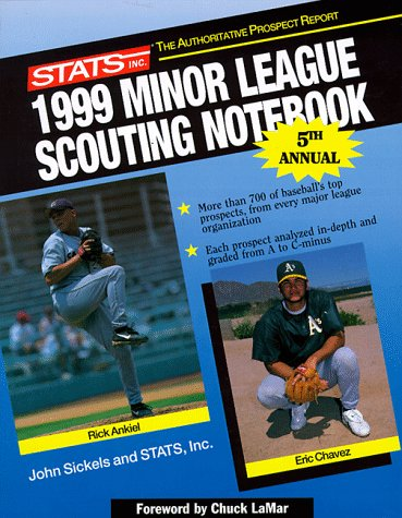 Stats 1999 Minor League Scouting Notebook (STATS: John Sickels, Jim