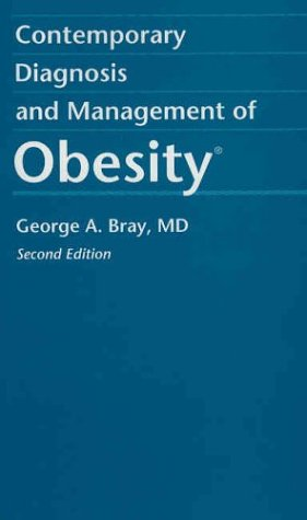 Contemporary Diagnosis and Management of Obesity: George A. Bray