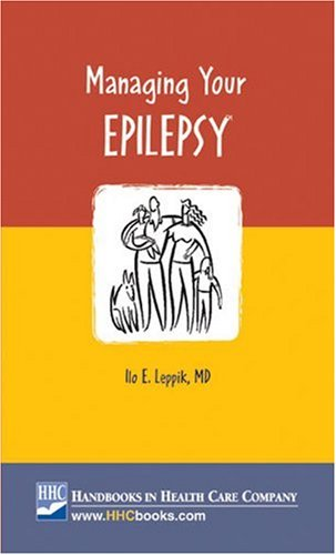 9781884065811: Managing Your Epilepsy: Advice From a Distinguished Expert in Seizures and Epilepsy