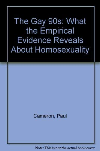 9781884067013: The Gay 90s: What the Empirical Evidence Reveals About Homosexuality