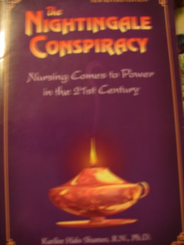 The Nightingale Conspiracy - Nursing comes to power in the 21st century (New Revised Edition)