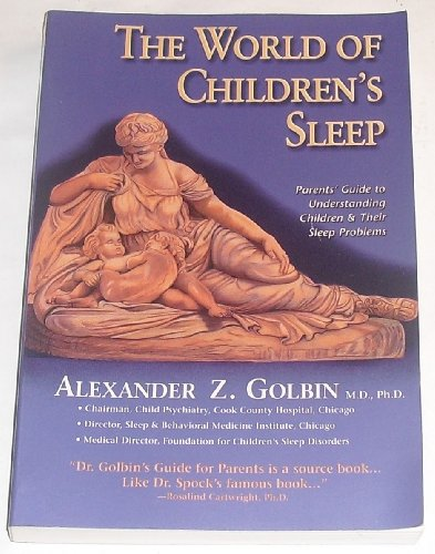 9781884084096: The World of Children's Sleep: Parent's Guide to Understanding Children and Their Sleep Problems