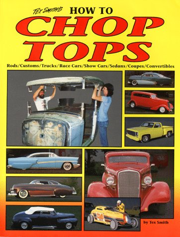 Tex Smith's How to Chop Tops (9781884089039) by Leroi Tex Smith; Rich Johnson