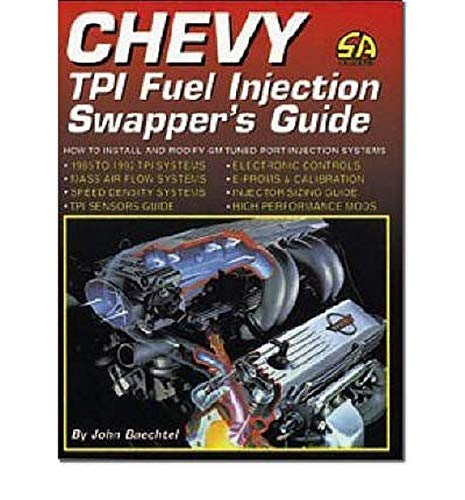 9781884089121: Chevy Tpi Fuel Injection Swapper's Guide: How to Interchange & Modify Tuned Port Injection Systems