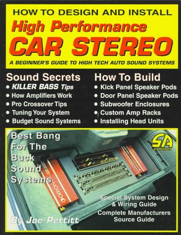 9781884089176: How to Design and Install High Performance Car Stereo: A Beginner's Guide to High Tech Auto Sound Systems (S-A Design)