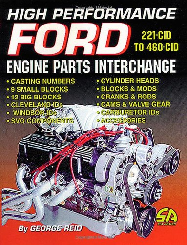 High-Performance Ford Engine Parts Interchange (S-A Design): George Reid