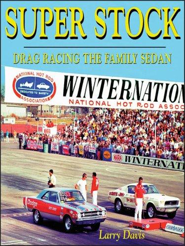 Super Stock: Drag Racing the Family Sedan: Davis, Larry
