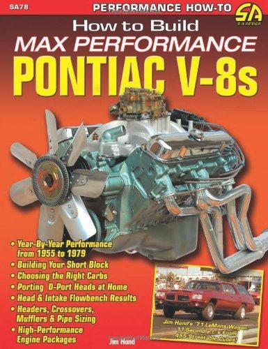 How to Build Max Performance Pontiac V8s: Hand, Jim
