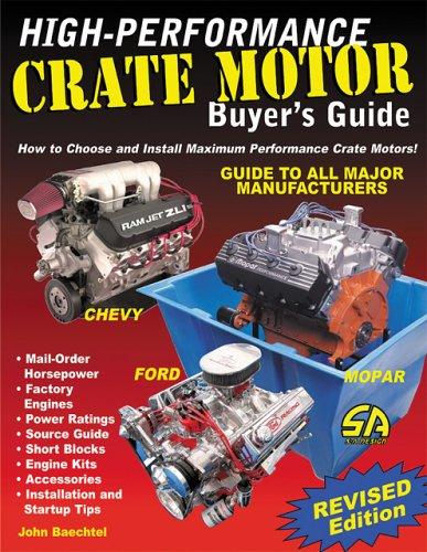 High-Performance Crate Motor Buyer's Guide (revised) (S-A Design): John Baechtel