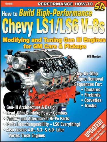 How to Build High-Performance Chevy LS1/LS6 V-8s: Modifying and Tuning Gen III Engines for GM ...
