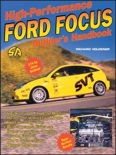 High-Performance Ford Focus Builder's Handbook: Holdener, Richard