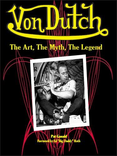 Von Dutch: The Art, The Myth, The Legend: Ganahl, Pat