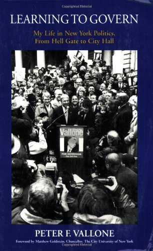9781884092077: Learning to Govern: My Life in New York Politics, From Hell Gate to City Hall