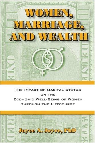 Women, Marriage and Wealth : The Impact: Joyce A. Joyce;