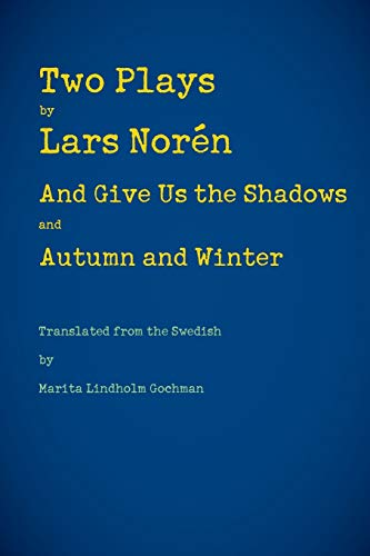 Two Plays: And Give Us the Shadows: Norén, Lars