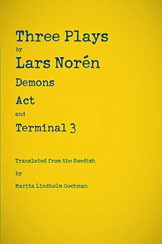 Three Plays: Demons, Act, and Terminal 3: Noren, Lars