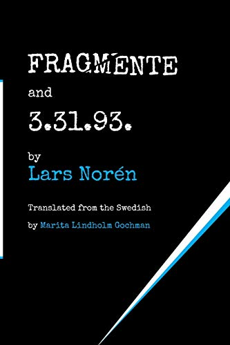 FRAGMENTE and 3.31.93.: Norén, Lars