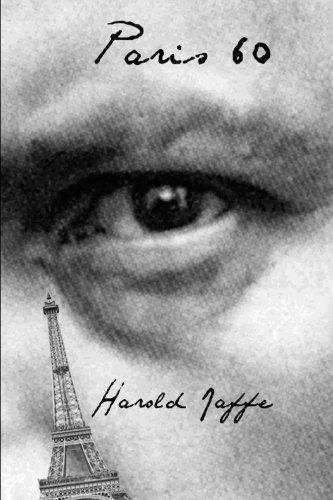 Paris 60 (Journal of Experimental Fiction) (Volume 28): Harold Jaffe