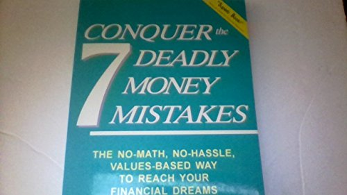 Conquer the 7 deadly money mistakes: The no-math, no-hassle values-based way to reach your ...