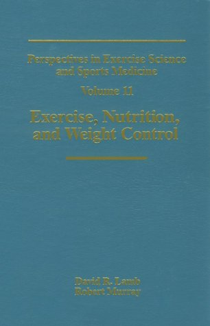 9781884125706: Exercise, Nutrition, and Weight Control (Perspectives in Exercise Science and Sports Medicine)