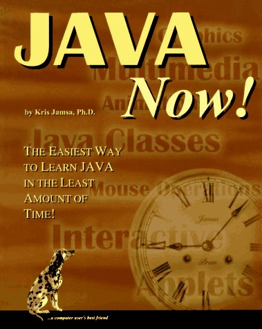Java Now: The Easiest Way to Learn: Jamsa,Ph. D., Kris